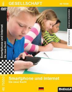 Smartphone und Internet - Die neue Sucht