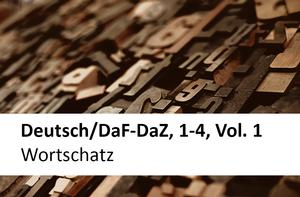 Deutsch/DaF-DaZ, 1-4, Vol. 1 - Wortschatz